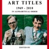 Gilbert & George | Art Titles 1969-2010 in alphabetical order/in chronological order